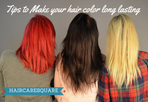 Tips to Make your hair color long lasting