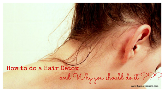 how to do a hair detox and why should you do it