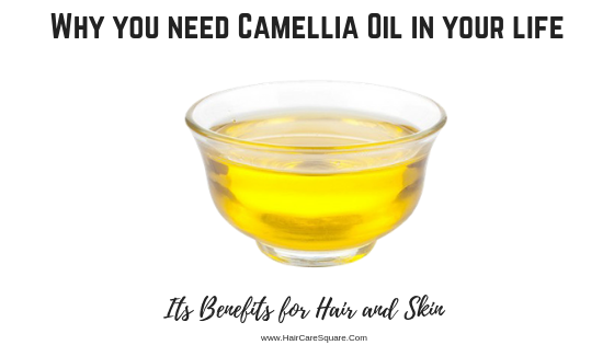 benefits of camellia oil for hair and skin