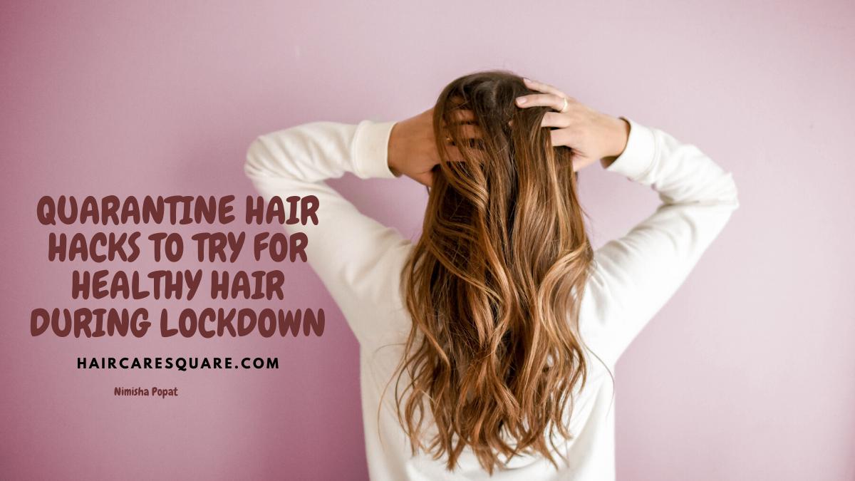 quarantine hair hacks