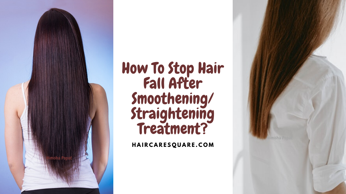 how to stop hair fall after smoothening/straightening